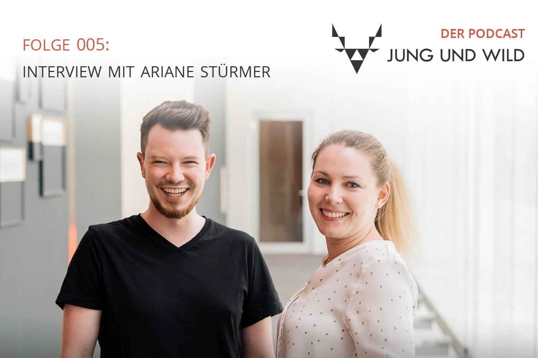 Der Podcast von Jung und Wild: Folge 005: Interview mit Ariane Stürmer von www.ariane-schreibt.de