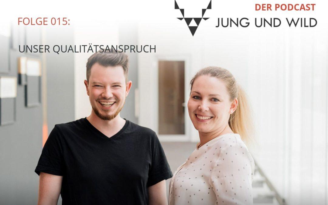 Podcast Folge 015: unser Qualitätsanspruch